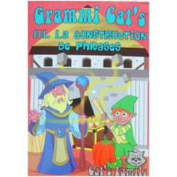 GRAMMI CAT'S 3 : LA CONSTRUCTION DES PHRASES