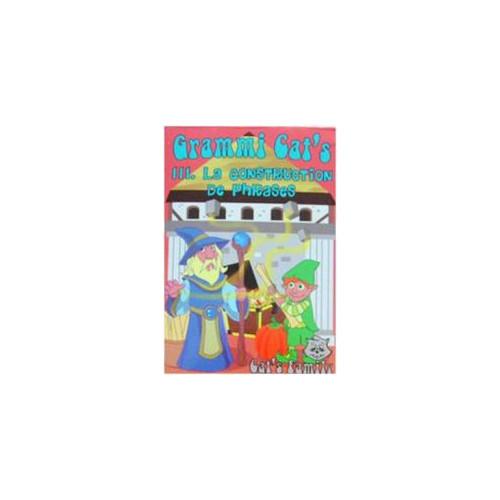 GRAMMI CAT'S 3 : LA CONSTRUCTION DES PHRASES